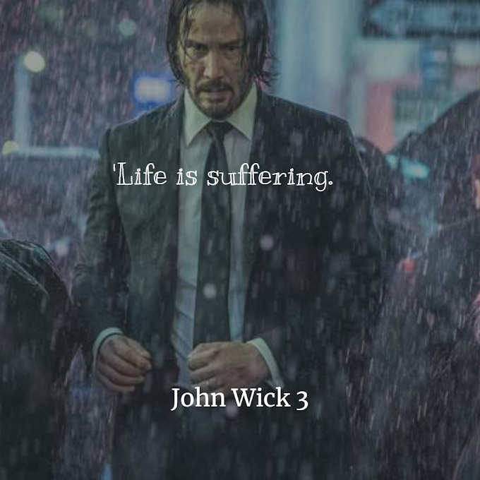 John Wick: Chapter 3 best inspiring quotes and movie lines - Parabellum (2019)  Keanu Reeves