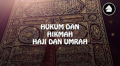 Hukum dan Hikmah Haji dan Umrah