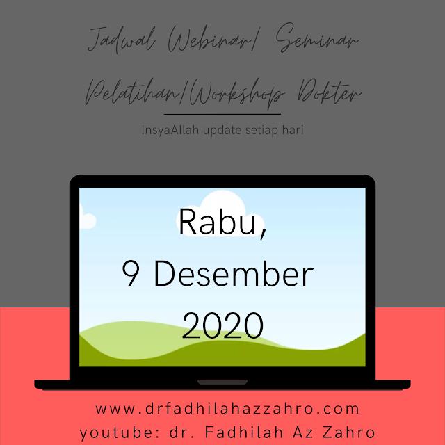 (Rabu, 9 Desember 2020) Webinar/Seminar Pelatihan/Workshop Dokter