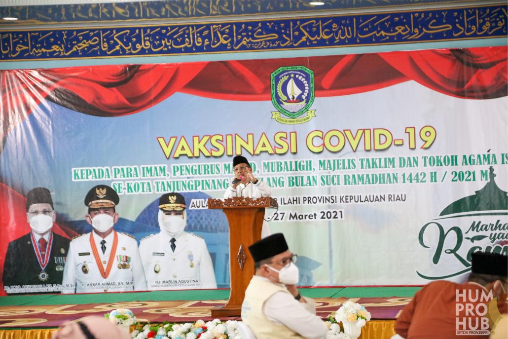 Jelang Ramadhan Imam, Bilal Mubaligh Divaksin Covid-19, Sekdaprov Kepri : Jangan Takut Divaksin