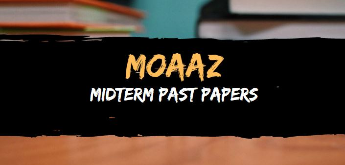 Moaaz midterm Papers