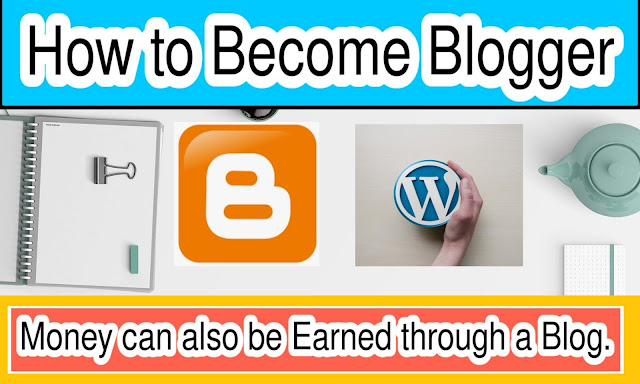 How to Become A Blogger Full Information Beginner To Advanced