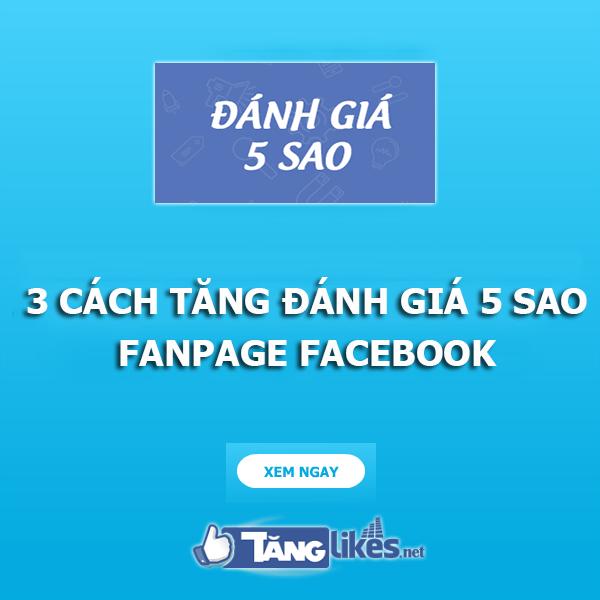 cach tang danh gia 5 sao fanpage