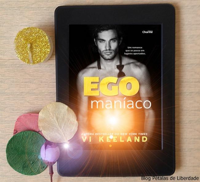 Resenha, livro, Egomaniaco, Vi-Keeland, Editora-Charme, Kindle-Unlimited, blog-literario-petalas-de-liberdade, capa, trechos