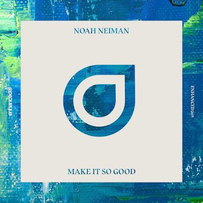 "Noah Neiman Releases New Single ""Make It So Good"""