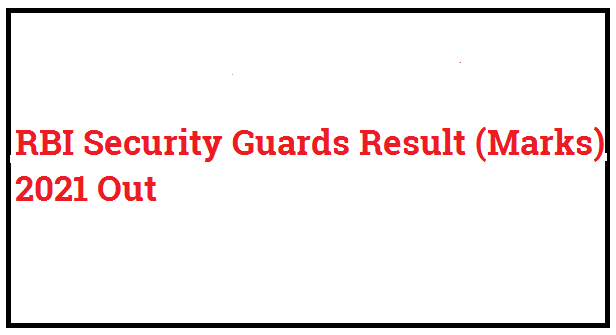RBI Security Guards Result (Marks) 2021 Out
