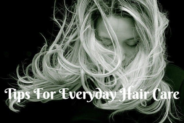 Tips For Everyday Hair Care For Men And Women