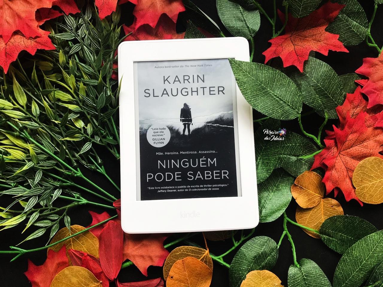 Ninguém pode saber || Karin Slaugther