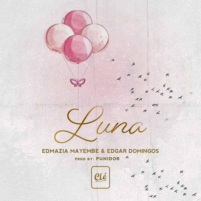 Edmázia Mayembe & Edgar Domingos - Luna (R&B) - Download Mp3 2020