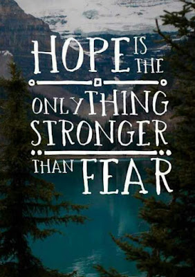 Hope is the only thing stronger than fear. Quote