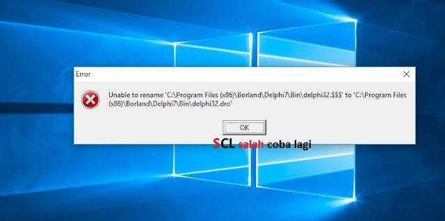 Mengatasi Error Unable to Rename Delphi32.$$$ menjadi Delphi32.dro