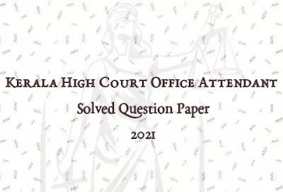 High Court Office Attendant 2021 Solved Question Paper