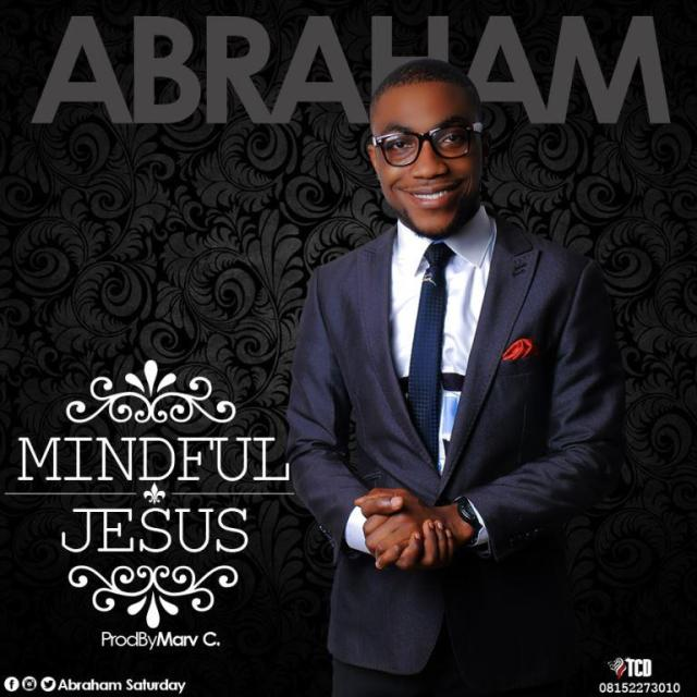Music: Mindful Jesus - Abraham Saturday