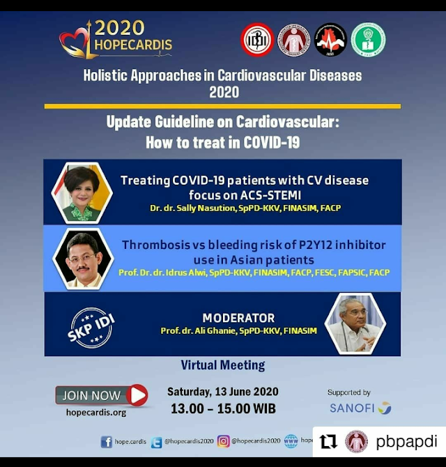 *SESI II*  Updated guideline on cardiovascular: How to treat in COVID-19  Topik  1. Treating COVID-19 patients with CV disease focus on ACS  2. Thrombosis vs bleeding risk of P2Y12 inhibitor use in Asian patients  Waktu : Sabtu, 13 Juni 2020  Pukul : 13.00 - 15.00 WIB
