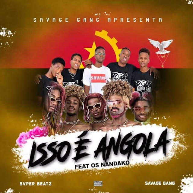 Savage Gang Feat. Os Nandako - Isso é Angola (Afro Beat)