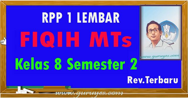 RPP 1 lembar Fiqih Mts Kelas 8 Semester 2 Revisi 2020