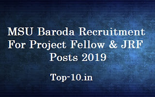 MSU Baroda Recruitment For Project Fellow & JRF Posts 2019