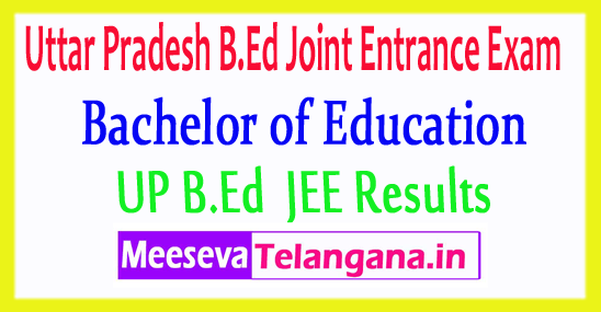 Uttar Pradesh Bachelor of Education B.Ed JEE Results 2018