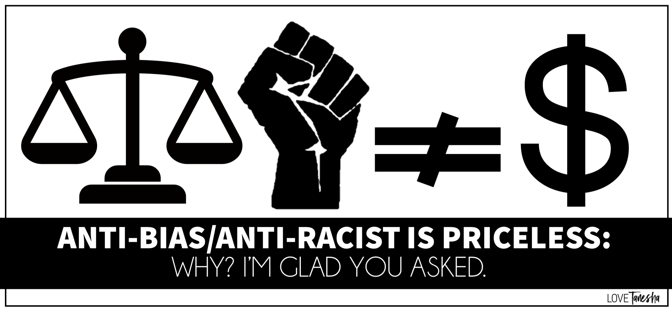 Anti-Bias/Anti-Racist Work is Priceless