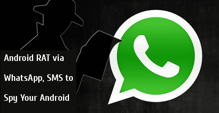 Warning !! Hackers Launching Fully Equipped Android RAT via WhatsApp & SMS to Spy Your Android