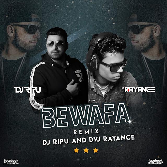 Bewafa Remix Dj Ripu & Dvj Rayance indiandjs