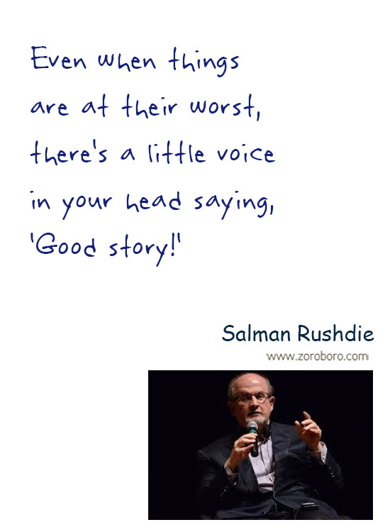 Salman Rushdie Quotes. Salman Rushdie Free-speech Quotes, Salman Rushdie Intellectual-freedom Quotes, Salman Rushdie Religion Quotes, Salman Rushdie Society Quotes, & Salman Rushdie Truth Quotes. Salman Rushdie Thoughts