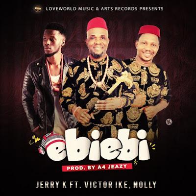 Music: Jerry K Ft. Victor Ike & Nolly – Ebiebi
