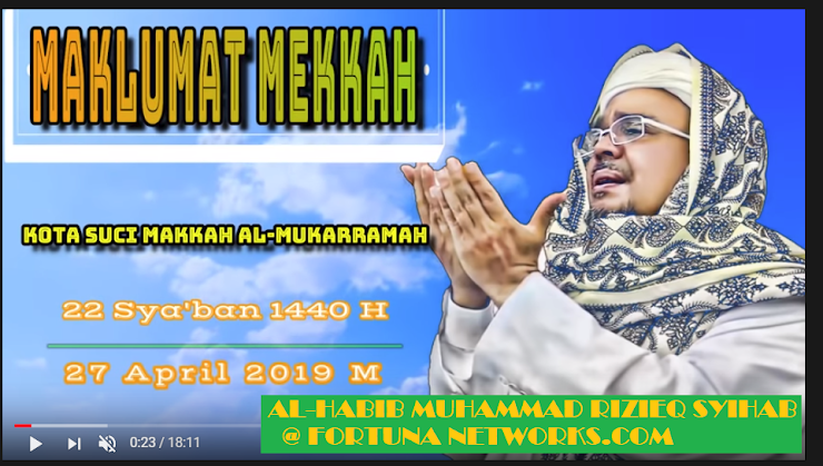 MAKLUMAT MAKKAH Al-MUKARRAMAH 22 SYA'BAN 1440  H; AL-HABIB MUHAMMAD RIZIEQ HUSSEIN SHIHAB