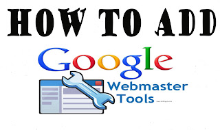 How to Add A Site on Google Webmaster Tool