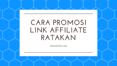 8 Cara Gratisan Promosi Link Affiliate Produk Ratakan