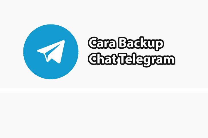 Cara Backup Chat Telegram