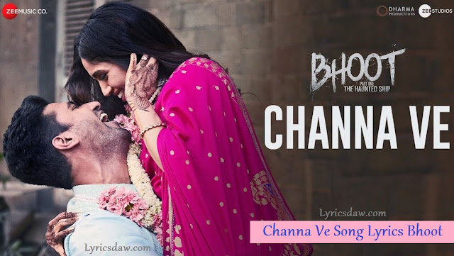 Channa Ve Song Lyrics Bhoot