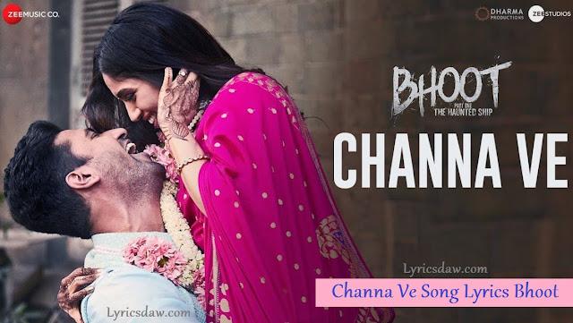 Channa Ve Song Lyrics Bhoot