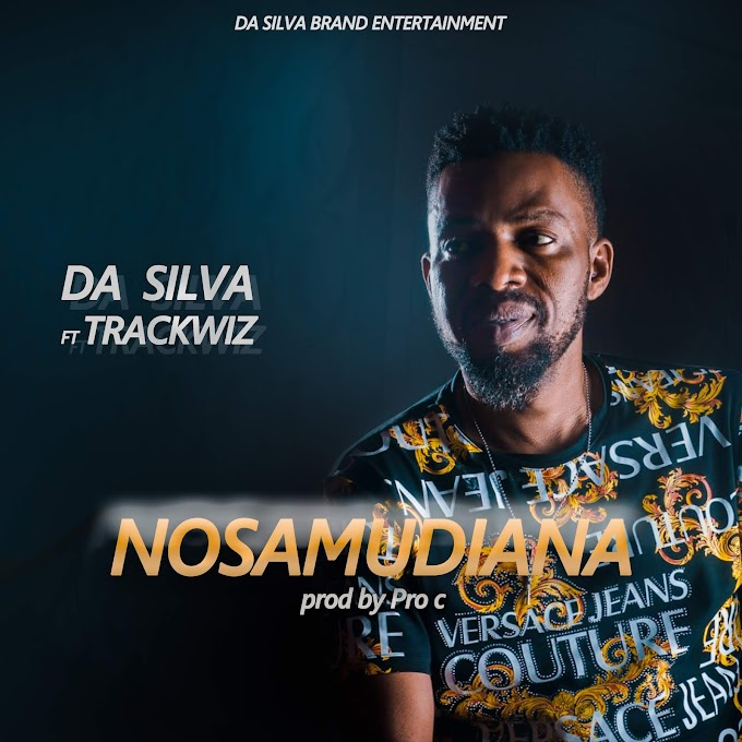 [Music] Da Silva ft Trackwiz - Nosamudiana