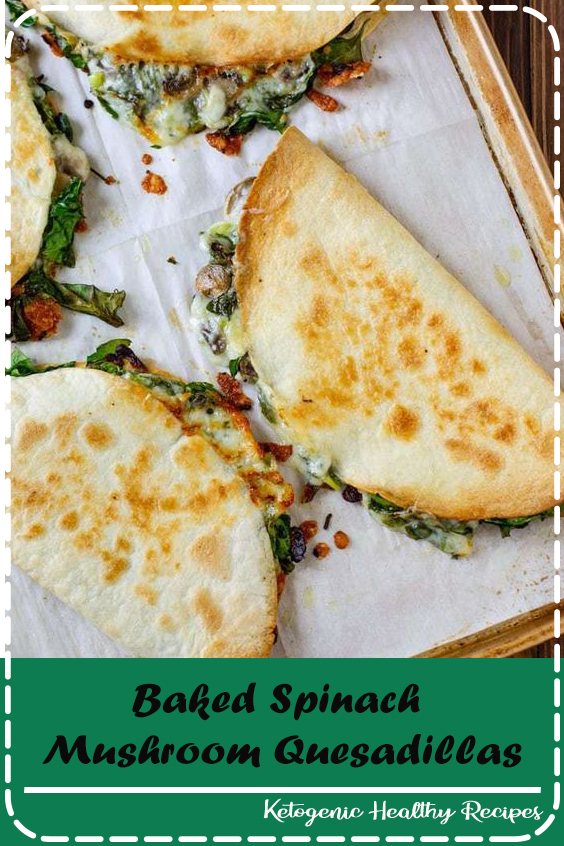 Baked Spinach Mushroom Quesadillas, My favorite quesadilla recipe! These are crispy, delicious, and chock full of nutrition. And baking these quesadillas allows you to make many at once, so you can feed your hungry family quickly and easily! #Chocolate #food #Dessert #Vegan #Healthy