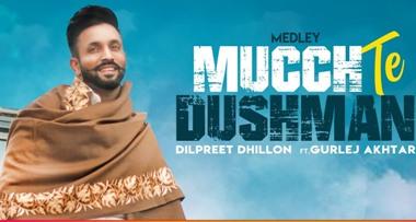 Mucch Te Dushman (Medley) Lyrics - Dilpreet Dhillon