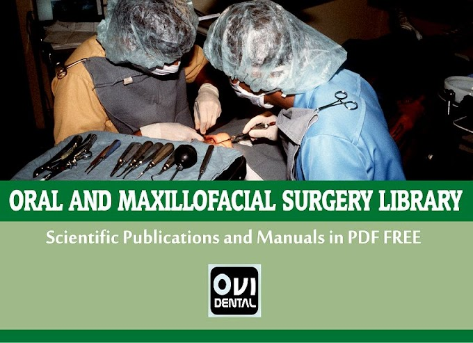 DENTAL LIBRARY: Scientific Publications of ORAL AND MAXILLOFACIAL SURGERY in PDF FREE to download and share