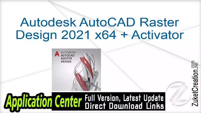Autodesk AutoCAD Raster Design 2021 x64 + Activator