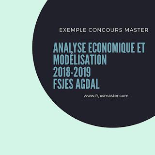 Exemple Concours Master Analyse Economique et Modélisation (EAM) 2018-2019 - Fsjes Agdal