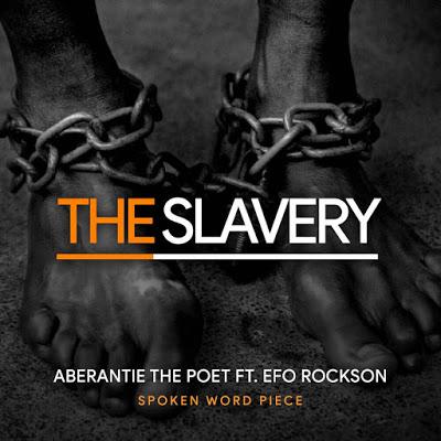 """Listen - Poem: """"The Slavery"""" - Aberantie The Poet ft. Efo Rockson"""
