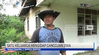 Satu keluarga di desa Situmeang Kecamatan sipoholon mengalami gangguan jiwa
