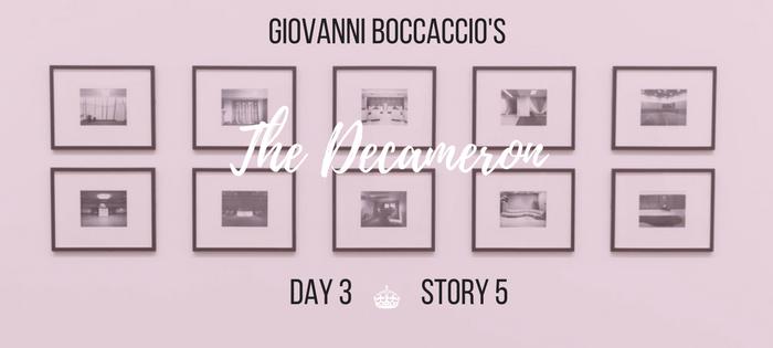 Summary of Giovanni Boccaccio's The Decameron Day 3 Story 5