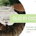 OLIO di COCCO: utilizzi e proprietà