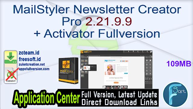 MailStyler Newsletter Creator Pro 2.21.9.9 + Activator Fullversion