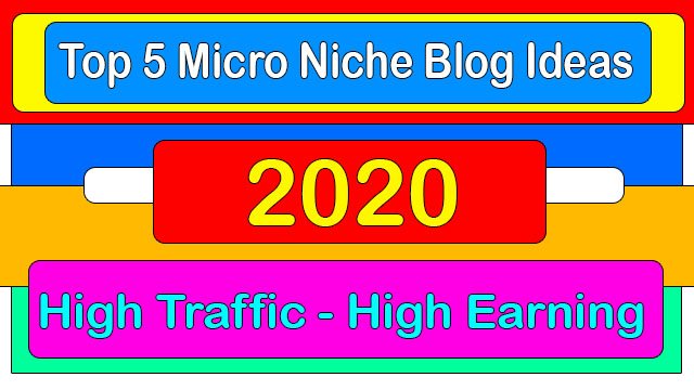 Top 5 Micro Niche Blog Ideas High Traffic High Earning In Hindi 2020, Best 5 Blog Niche Ideas In Hindi Shayari