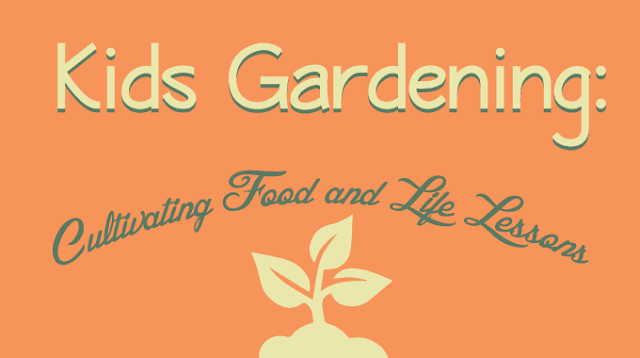 Kid's Gardening: Cultivating Food and Life Lessons