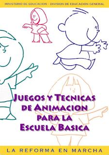 JUEGOS Y TÉCNICAS DE ANIMACIÓN PARA LA ESCUELA BÁSICA