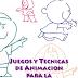 JUEGOS Y TECNICAS DE ANIMACION PARA LA ESCUELA BASICA
