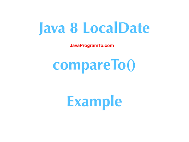 Java LocalDate compareTo() Example