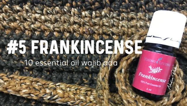 10 essential oil penting dan wajib ada : Frankincense